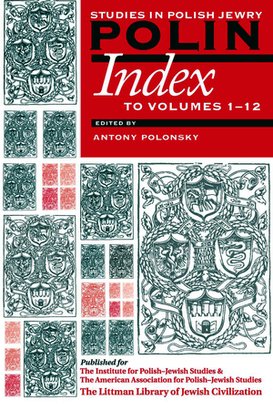 Polin: Studies in Polish Jewry: Index to Volumes 1 -12