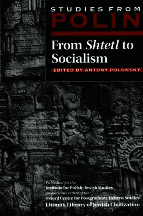 Studies from Polin: From Shtetl to Socialism