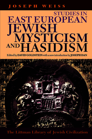 Studies in East European Jewish Mysticism and Hasidism
