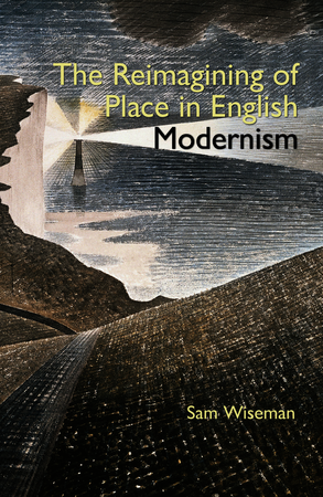 The Reimagining of Place in English Modernism