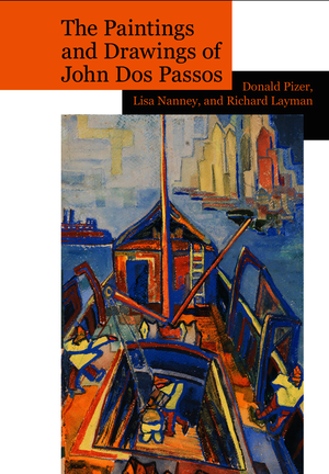 The Paintings and Drawings of John Dos Passos: A Collection and Study