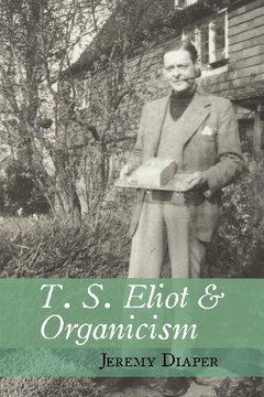 T. S. Eliot and Organicism