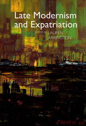 Late Modernism and Expatriation
