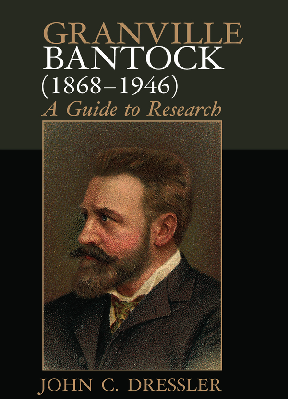 Granville Bantock (1868–1946)