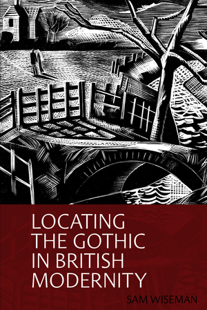 Locating the Gothic in British Modernity