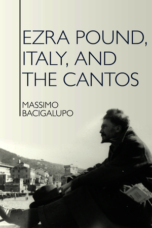 Ezra Pound, Italy, and the Cantos