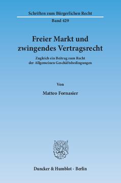 Duncker Humblot Berlin Freier Markt Und Zwingendes Vertragsrecht